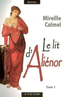 Le lit d'Aliénor - MireilleCalmel