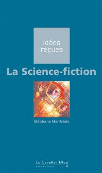 La science-fiction - Stéphane Manfrédo