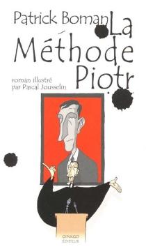 La méthode Piotr : roman des années 80 - PatrickBoman