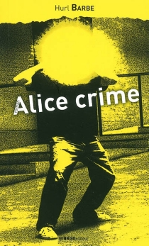 Alice crime - HurlBarbe