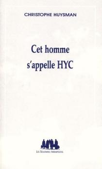 Cet homme s'appelle HYC : l'archiviste - ChristopheHuysman