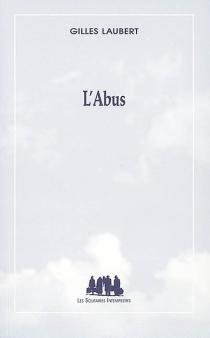 L'abus - GillesLaubert