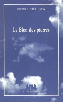 Le bleu des Pierres - PierreMeunier