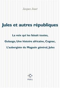 Jules et autres républiques - JacquesJouet