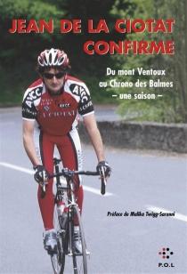 Jean de La Ciotat confirme : du mont Ventoux au Chrono des Balmes, une saison - Jean deLa Ciotat