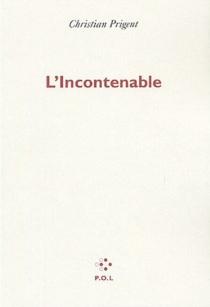 L'incontenable : essais - ChristianPrigent