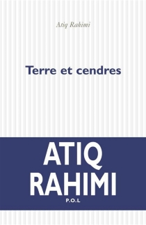 Terre et cendres - AtiqRahimi