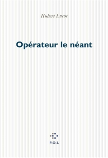 Opérateur le néant - HubertLucot