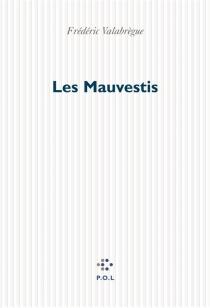 Les mauvestis : chronique - FrédéricValabrègue