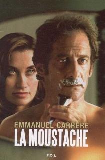 La moustache - EmmanuelCarrère