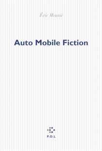 Auto mobile fiction - Éric Meunié