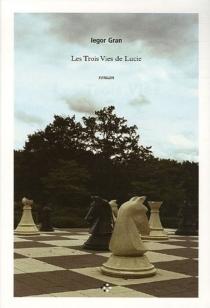 Les trois vies de Lucie - IegorGran