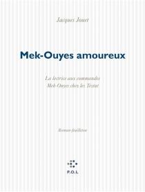 Mek-Ouyes amoureux : roman-feuilleton - JacquesJouet