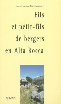 Fils et petit-fils de bergers en Alta Rocca - Jean-DominiqueGiovannangeli