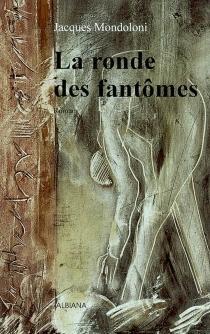 La ronde des fantômes - JacquesMondoloni