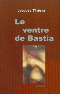 Le ventre de Bastia - JacquesThiers