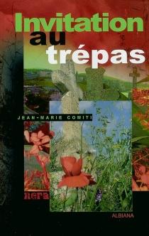Invitation au trépas - Jean-MarieComiti