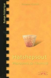 Hatshepsout, pharaonne de l'éternité - FlorenceFerrari