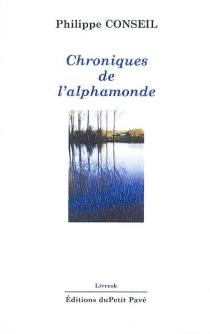 Chroniques de l'alphamonde - PhilippeConseil