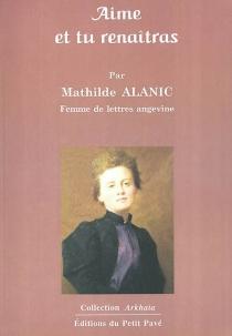 Aime et tu renaîtras - MathildeAlanic