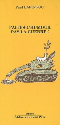 Faites l'humour pas la guerre - PaulBaringou