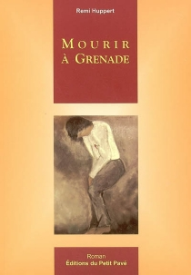 Mourir à Grenade - RémiHuppert