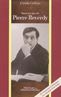 Dans les pas de Pierre Reverdy - ClaudeCailleau