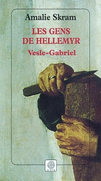 Les gens de Hellemyr | Volume 1, Vesle-Gabriel : livres I et II - AmalieSkram