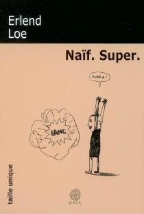 Naïf, super - ErlendLoe