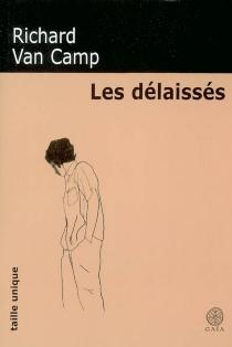 Les délaissés - RichardVan Camp