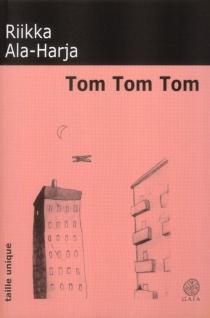 Tom Tom Tom - RiikkaAla-Harja