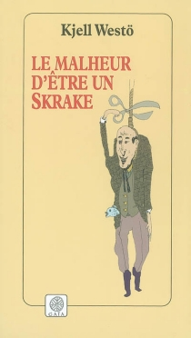 Le malheur d'être un Skrake - KjellWestö