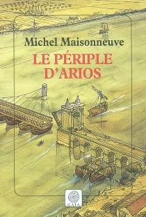 Le périple d'Arios - MichelMaisonneuve