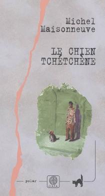 Le chien tchétchène - MichelMaisonneuve