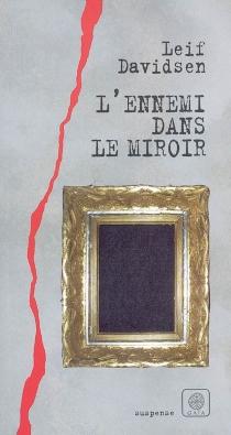 L'ennemi dans le miroir - LeifDavidsen