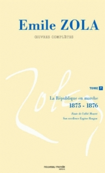 Emile Zola : oeuvres complètes | Volume 7, La république en marche (1875-1876) - ÉmileZola