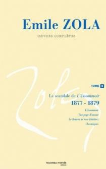 Emile Zola : oeuvres complètes | Volume 8, Le scandale de L'assommoir (1877-1879) - ÉmileZola