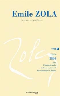 Oeuvres complètes | Volume 9, Nana (1880) - ÉmileZola