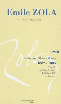 Emile Zola : oeuvres complètes | Volume 11, La fortune d'Octave Mouret (1882-1883) - ÉmileZola