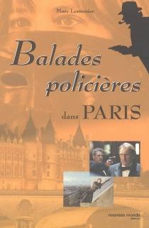 Balades policières dans Paris - MarcLemonier