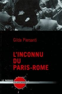 L'inconnu du Paris-Rome - GildaPiersanti