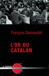 L'or du Catalan - FrançoisDarnaudet-Malvy