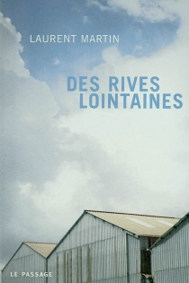 Des rives lointaines - Laurent Martin