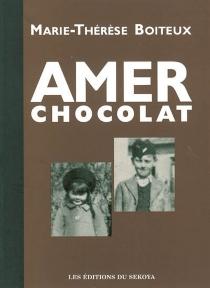Amer chocolat - Marie-ThérèseBoiteux