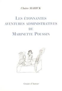 Les étonnantes aventures administratives de Marinette Poussin - ClaireMarick