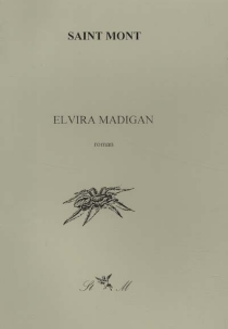 Elvira Madigan| Suivi de Autobiographie - Ange deSaint Mont