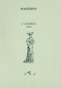 L'adorée - RenéMazeroy