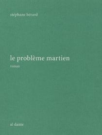 Le problème martien - StéphaneBérard