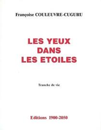 Les yeux dans les étoiles - FrançoiseCouleuvre-Cuguru
