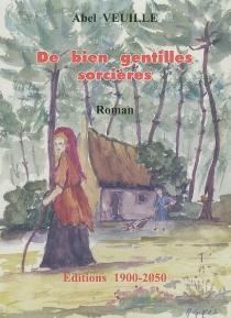 De bien gentilles sorcières - AbelVeuille